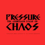 Pressure: the countless faces of Chaos